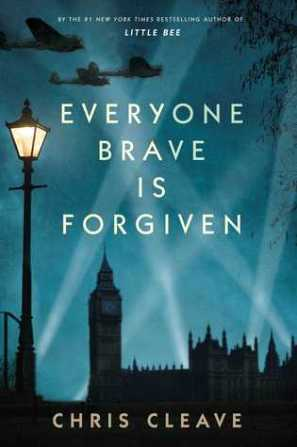 Everyone brave is forgiven chris cleave blue cover wwii book